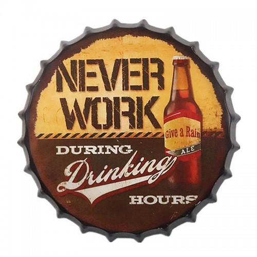 Διακοσμητικό Τοίχου Καπάκι Never Work During Drinking Hours (Design)