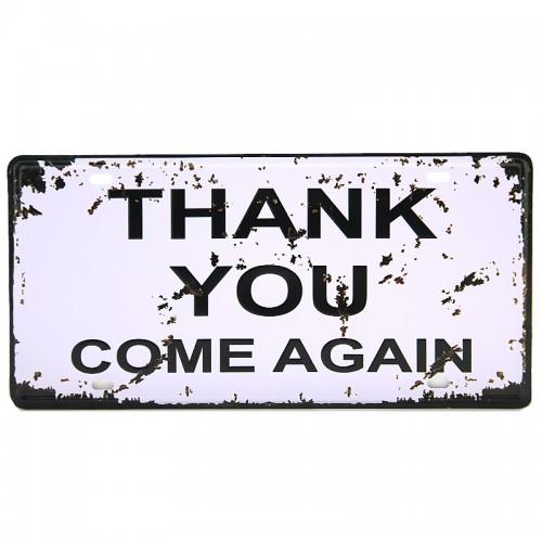 Μεταλλική Διακοσμητική Πινακίδα Τοίχου Thank You Come Again 15X30
