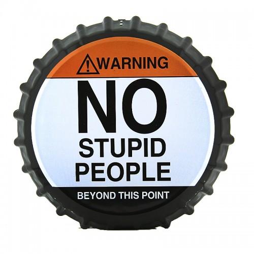 Διακοσμητικό Τοίχου Καπάκι No Stupid People (Design)
